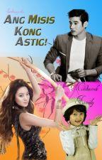 Ang Misis Kong Astig! by Sweetmagnolia