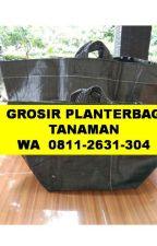 planter bag media wadah tanaman, hub: 0811-2631-304, grosir planter bag by tokoplanterbag