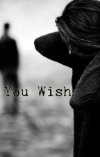 You Wish by ptxtrash12