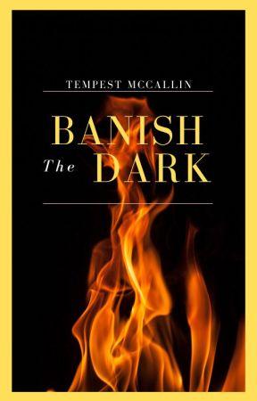 Banish the Dark by TempestMcallin
