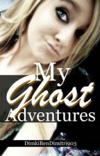 My Ghost Adventures. by UrgirlRach902