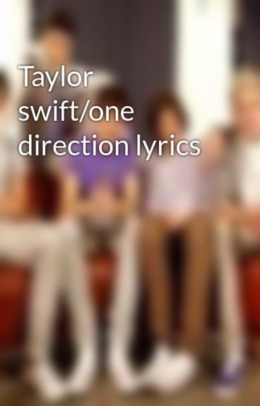 Taylor swift/one direction lyrics by larrystylinson0144