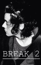 Break 2 | H.S by hs_writer