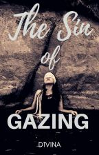 The Sin of Gazing by D1VINA