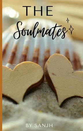 The Soulmates (Completed)  by its_sanjh