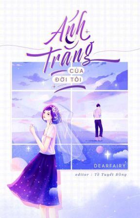 [Edit] Bạch Nguyệt Quang Của Anh by ttuietdn