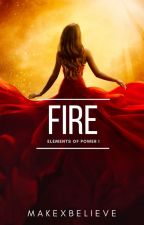 Fire {Elements of Power 1} by makexbelieve