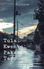 Tula. Kwento. Paksa. Tayo. by Rirayow