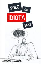Solo un idiota más. by SofiaVegaZ