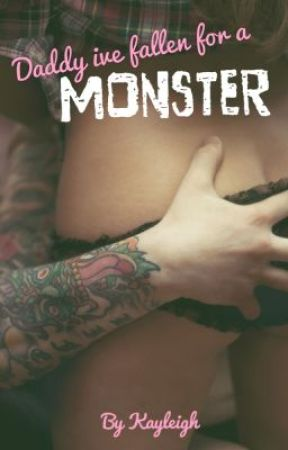 Daddy ive fallen for a monster by kaylsxo