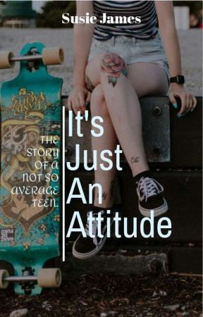 IT'S JUST AN ATTITUDE by Esjay1O1