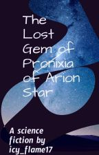 The Lost Gem of Pronixia  by icy_flames17