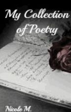My Collection of Poems by Aria_Rose