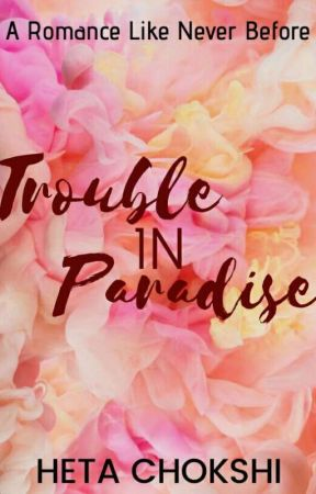 Trouble in Paradise by hetachokshi