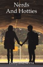 Nerds And Hotties by LizzyandSierra