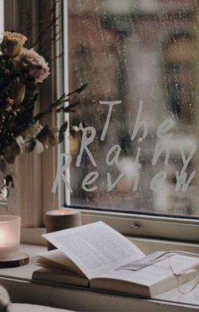 The Rainy Reviews [BUSY] by Rain_Faiiry_Unicorn