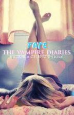 Fate (The Vampire Diaries: Victoria Gilbert's Story) by vampirechica22