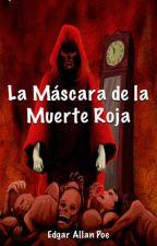 La Máscara de la Muerte Roja (Edgar Alan Poe) by AlejandraRavinesArri