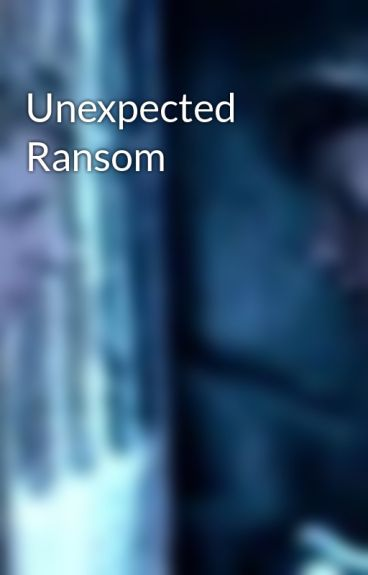 Unexpected Ransom by IAmTheDoctor