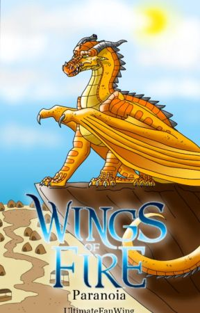 Paranoia - A Wings of Fire Fanfiction by UltimateFanWing