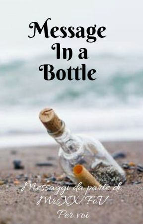 Message in a Bottle versione 2.0 by VallyLaPigna