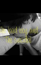 The bad boy and the suicidal by NataliieeCx_