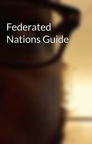 Federated Nations Guide by shortstack81