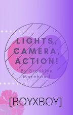 Lights, Camera, Action! [boyxboy] by BrooklyMorehead11