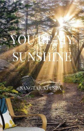 You're My Sunshine by sangtajukpuspa_
