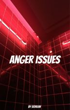 Anger Issues by sedulan
