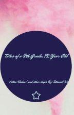 Tales of a 9th Grade, 12 Year Old by Tatiana433