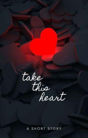 Take This Heart | A Short Story by danastj123