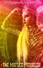 The Mafia's Princess by xXEgyptianGoddessXx