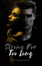 Strong For Too Long by darkblonde1