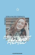 100+ stranger things memes  by Liluna6533