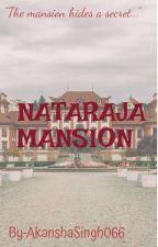 Nataraja Mansion  by AkanshaSingh066