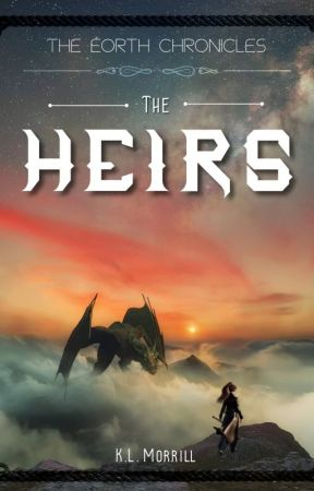The Heirs   Volume One in The Éorth Chronicles by klmorrillauthor