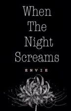When The Night Screams  by shawnieboylove