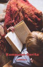 Kumpulan Cerita Kehidupan by leasheira