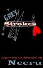 Grey Strokes by neerunni