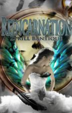 Reincarnation by OneFamily