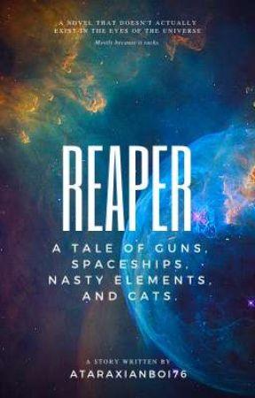 Reaper: The Novel by AtaraxianBoi76