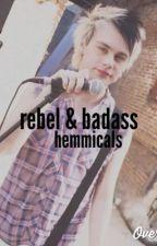 rebel & badass // m.c. by hemmicals