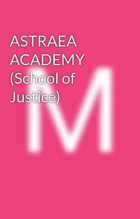 ASTRAEA ACADEMY (School of Justice) by Yhanarince23