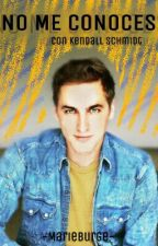 """No me conoces"" con Kendall Schmidt♥ by MarieBurge"