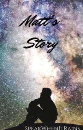 Matt's Story (Grazing the Sky)  by SpeakWhenItRains