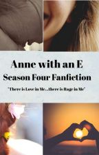 Anne with an E Season 4 Fanfiction-Love And Rage by Sof1218