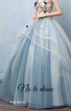No le deseo 15.2  (Historia corta) by AriaBlanco2