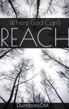 Where God Can't Reach by DumbassDM