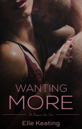 Wanting More - Excerpt by ElleKeating